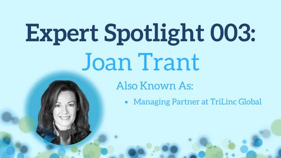 Expert Spotlight 003: Joan Trant